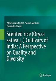 Scented rice (Oryza sativa L.) Cultivars of India: A Perspective on Quality and Diversity by Altafhusain Nadaf