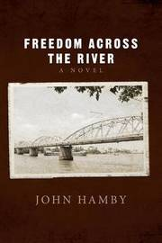 Freedom Across the River by John Hamby image