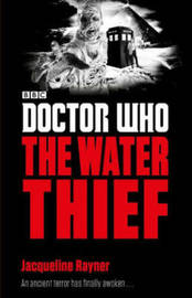 Doctor Who: The Water Thief by Jacqueline Rayner