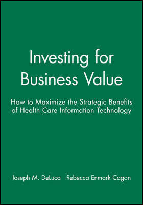 Investing for Business Value by Joseph M DeLuca
