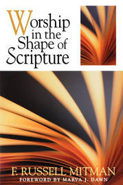 Worship in the Shape of Scripture by F Russell Mitman