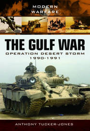 The Gulf War by Anthony Tucker-Jones