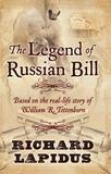 The Legend of Russian Bill by Richard Lapidus