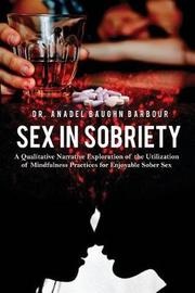 Sex in Sobriety by Anadel Baughn Barbour image