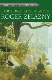 "The Chronicles of Amber: ""Nine Princes in Amber"", ""The Guns of Avalon"", ""Sign of the Unicorn"", ""The Hand of Oberon"", ""The Courts of Chaos"" (Fantasy Masterworks #6) by Roger Zelazny image"