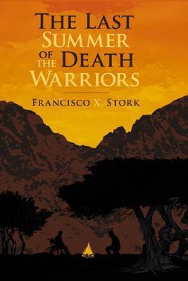 The Last Summer of the Death Warriors by Francisco Stork