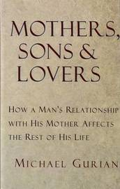 Mothers, Sons, And Lovers by Michael Gurian image
