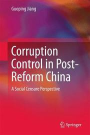 Corruption Control in Post-Reform China by Guoping Jiang image