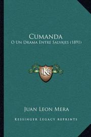Cumanda: O Un Drama Entre Salvajes (1891) by Juan Leon Mera