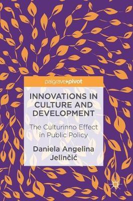 Innovations in Culture and Development by Daniela Angelina Jelincic