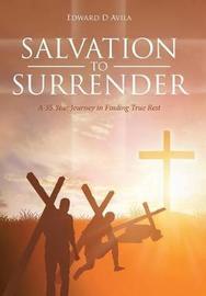 Salvation to Surrender by Edward D Avila image