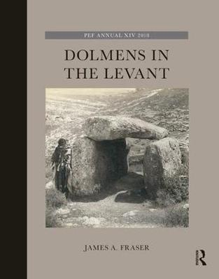 Dolmens in the Levant by James A Fraser