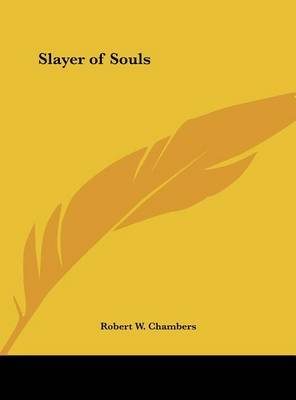 Slayer of Souls by Robert W Chambers image
