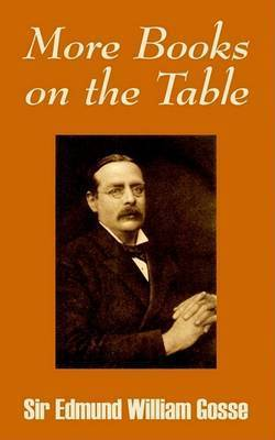 More Books on the Table by Edmund Gosse