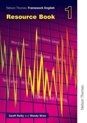 Nelson Thornes Framework English 1 Resource Book by Geoff Reilly