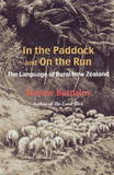 In the Paddock and on the Run: The Language of Rural New Zealand by Dianne Bardsley