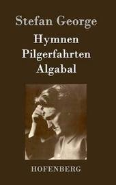 Hymnen, Pilgerfahrten, Algabal by George Stefan image