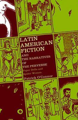 Latin American Fiction and the Narratives of the Perverse by P. O'Connor image