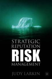 Strategic Reputation Risk Management by Judy Larkin