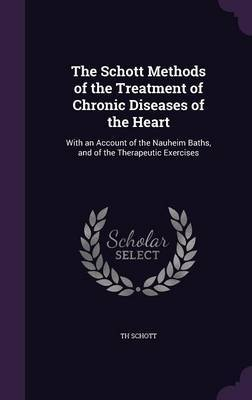 The Schott Methods of the Treatment of Chronic Diseases of the Heart by Th Schott image