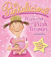 Pinkalicious: The Princess of Pink Treasury by Victoria Kann