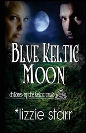 Blue Keltic Moon by Lizzie Starr