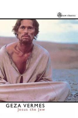 Jesus the Jew by Geza Vermes