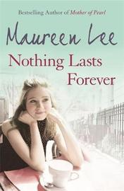 Nothing Lasts Forever by Maureen Lee