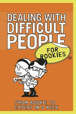 Dealing with Difficult People for Rookies by Kay Frances image