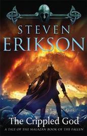 The Crippled God (Malazan Book Of The Fallen #10) (US Ed.) by Steven Erikson