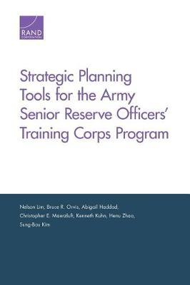 Strategic Planning Tools for the Army Senior Reserve Officers' Training Corps Program by Nelson Lim