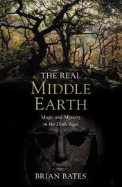 The Real Middle-Earth by Brian Bates image
