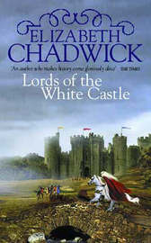 Lords of the White Castle by Elizabeth Chadwick image