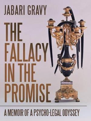 The Fallacy in the Promise by Jabari Gravy