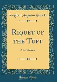 Riquet of the Tuft by Stopford Augustus Brooke image