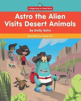 Astro the Alien Visits Desert Animals by Emily Sohn image