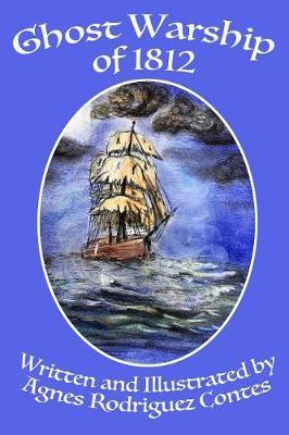Ghost Warship of 1812 by Agnes R Contes