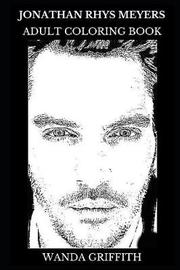 Jonathan Rhys Meyers Adult Coloring Book by Wanda Griffith