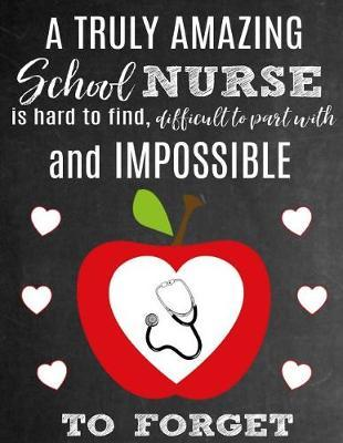 A Truly Amazing School Nurse Is Hard to Find, Difficult to Part with and Impossible to Forget by School Sentiments Studio