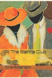 At The Sienna Club by Dora Robertson
