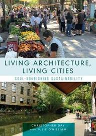 Living Architecture, Living Cities by Christopher Day