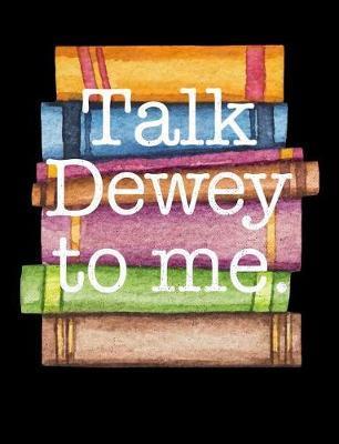 Talk Dewey to Me by Reader Inspiration Press