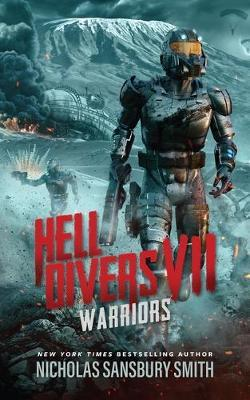 Hell Divers VII: Warriors by Nicholas Sansbury Smith