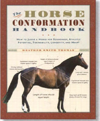 Horse Conformation Handbook by Heather Smith Thomas