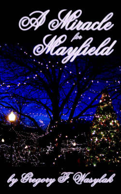 A Miracle for Mayfield by Gregory Wasylak