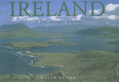 Ireland: A Panoramic Vision by David Lyons