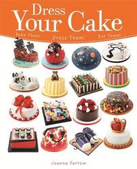 Dress Your Cake by Joanna Farrow