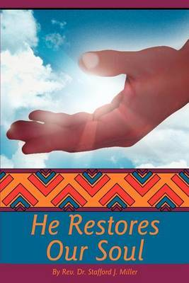 He Restores Our Soul by Stafford J Miller image