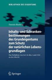 Inhalts- Und Schrankenbestimmungen Des Grundeigentums Zum Schutz Der Naturlichen Lebensgrundlagen by Daniela Blasberg