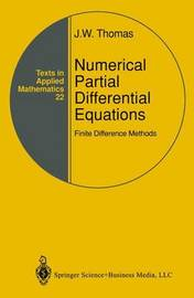 Numerical Partial Differential Equations: Finite Difference Methods by J.W. Thomas